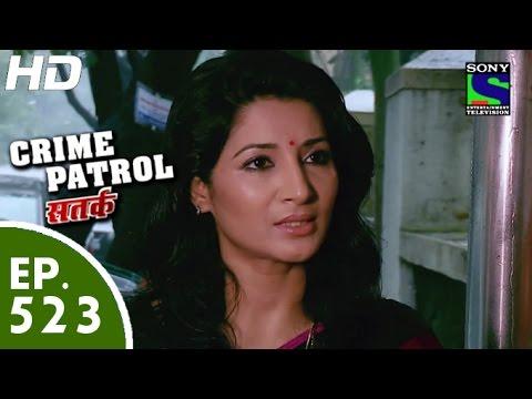 Crime Patrol - क्राइम पेट्रोल सतर्क - Episode 523 - 26th June, 2015