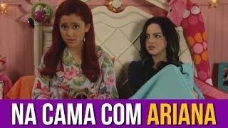 Na Cama com Ariana Grande