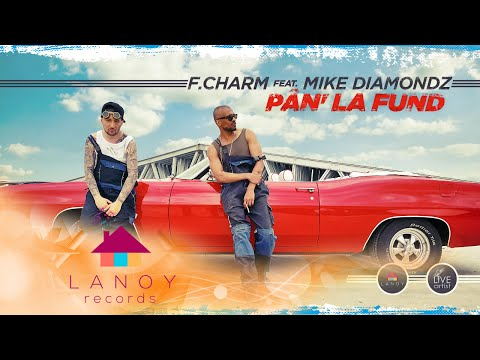 F.Charm feat Mike Diamondz - Pan la fund