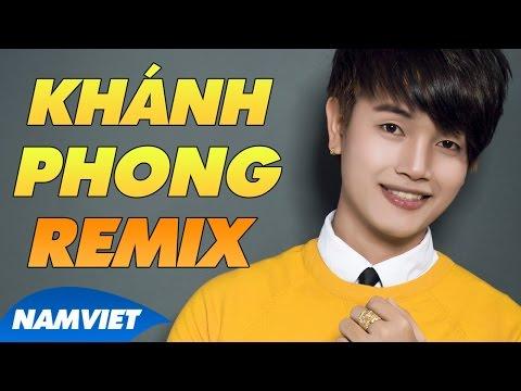Liên Khúc Remix Khánh Phong 2016 - Thiếu Mới Là Đủ Remix Nhạc Trẻ Tuyển Chọn