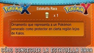 Pokémon X / Y ۩ Cómo Conseguir La Estatuilla Rara