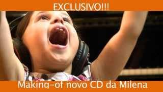 Making of da gravação do 2°CD DA MILENA, LANÇAMENTO 2014
