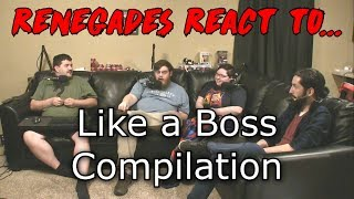 Renegades React to... Like a Boss Compilation