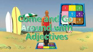 Come and Go Around with Adjectives, Adjectives song