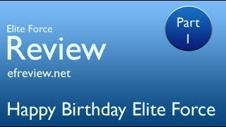 Happy Birthday Elite Force - Part 1