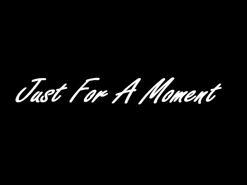 Just For A Moment - SemMusic (Official Video)