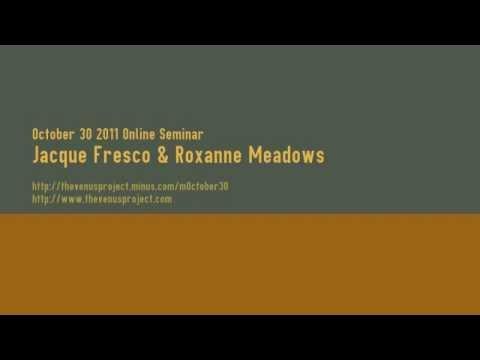 October 30 2011 Online Seminar - Jacque Fresco & Roxanne Meadows