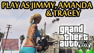 ★ GTA 5 Play As Jimmy, Amanda, & Tracey! Character