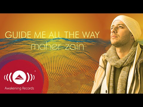Maher Zain - Guide Me All The Way | Official Lyrics Video