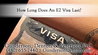 How Long Does An E2 Visa Last?