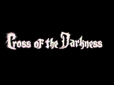Cross of the Darkness -  Way Through the Fire