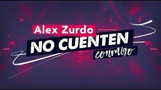 Alex Zurdo - No Cuenten Conmigo (Video Lyric) - Oficial