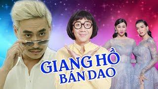 Hài 2018 Kiều Minh Tuấn, Trấn Thành, BB Trần, Hải Triều - Giang Hồ Bán Dao - Hài Việt Mới Nhất 2018
