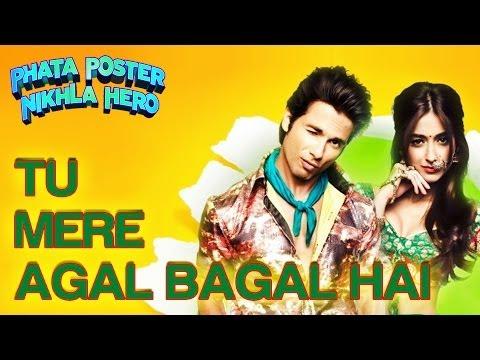 Tu Mere Agal Bagal Hai Song - Phata Poster Nikla Hero - Shahid Kapoor & Ileana D'Cruz