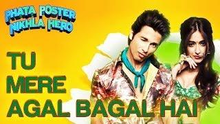 Tu Mere Agal Bagal Hai - Phata Poster Nikla Hero