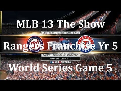 MLB 13 The Show Texas Rangers Franchise Yr 5 - World Series gm 5 vs Washington Naionals