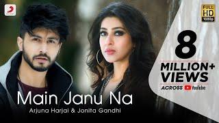 Main Janu Na Jonita Gandhi Arjuna Harjai Video HD Download New Video HD