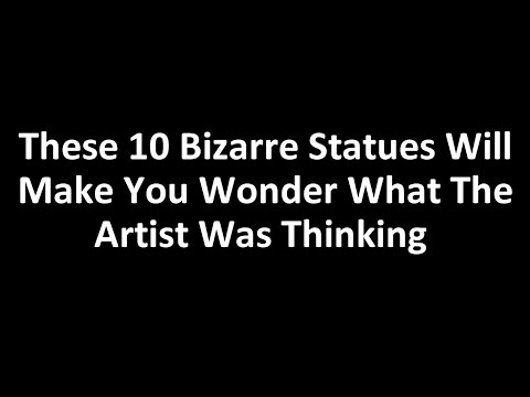 These Bizarre Statues Will Make You Wonder What The Artist Was Thinking