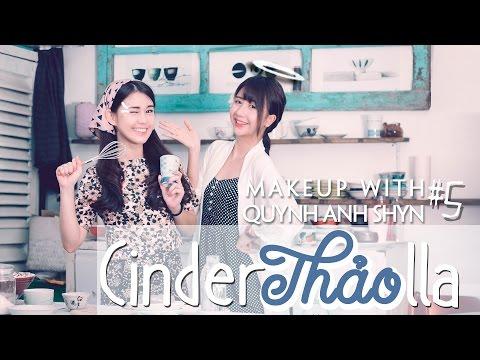 Quynh Anh Shyn - Makeup with QA #5 x Ngọc Thảo  : CINDERTHẢOLLA