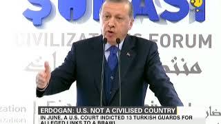 Turkish President Erdogan says United States not a civilised country