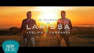 Felipe e Ferrari - A Carta De Larissa -