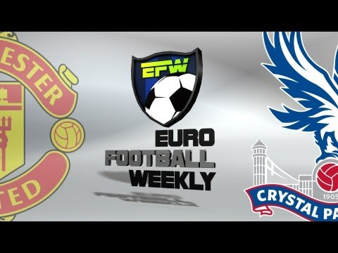Manchester United v Crystal Palace 14.09.13 | Premier League Football Preview 2013/14