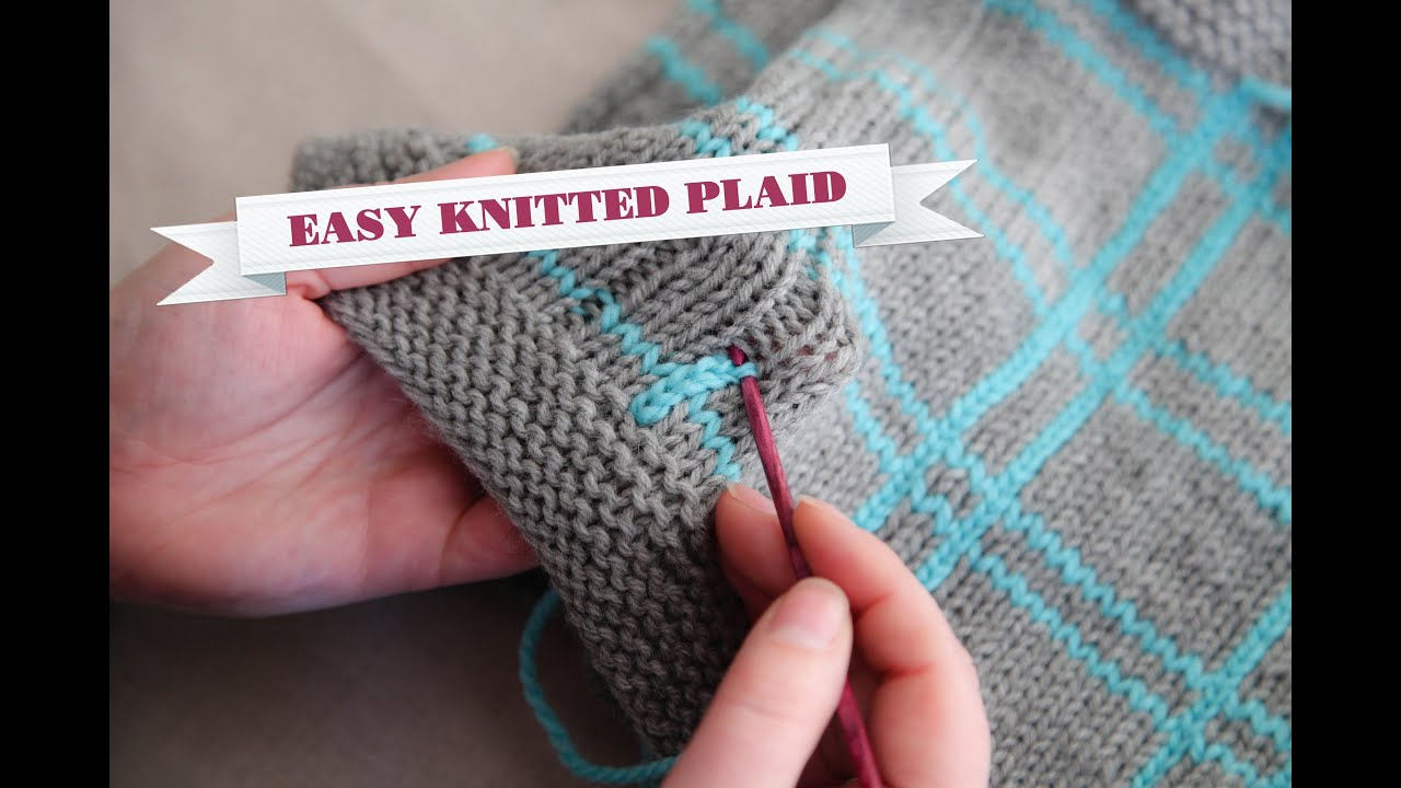 How To Knit Plaid Youtube