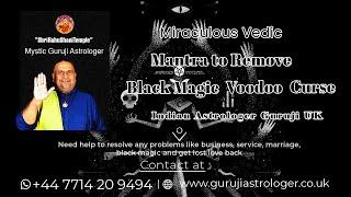 Mantra To Remove Black Magic Curse Voodoo By Spiritual