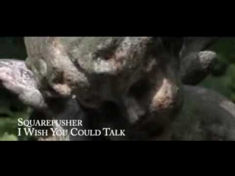 I Wish You Could Talk - Squarepusher Music Video