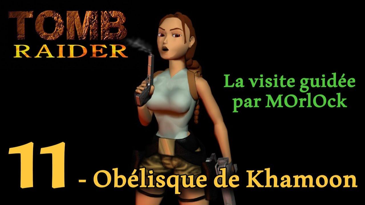 Tomb Raider 1 - 11 - Obélisque de Khamoon [Solution] [No meds] fr