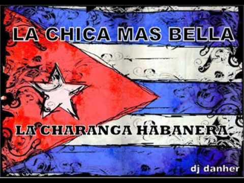 LA CHICA MAS BELLA (LA CHARANGA HABANERA)