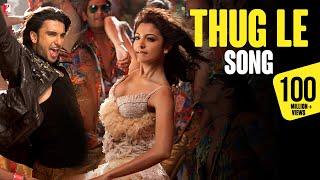 Video Thug Le Song Ladies Vs Ricky Bahl Ranveer Singh