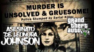 GTA V Un Misterio Resuelto, El Asesinato De Leonora