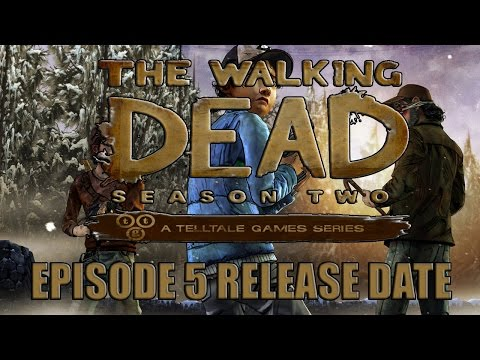 The Walking Dead Game: Season 2 Episode 5 Release Date (Game)