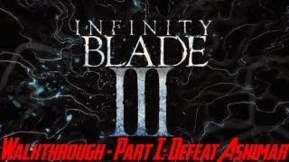 Infinity Blade III Walkthrough Part 1: Defeat Ashimar