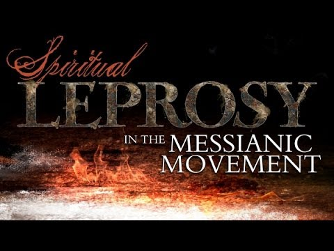 Spiritual Leprosy in the Messianic Movement | Monte Judah | Lion and Lamb Ministries