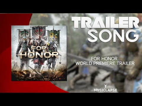 For Honor - World Premiere Theme Official Trailer Song