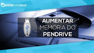 Como Aumentar Memoria Do Pen Drive (2GB A 4GB) (4GB A 8GB