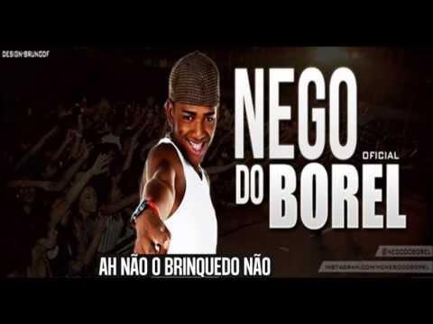 MC NEGO DO BOREL - AH NÃO O BRINQUEDO NÃO