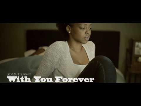Adam & Kizzie - With You Forever