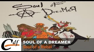 Soul Of A Dreamer - Soul of a rebel