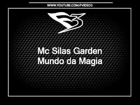 Mc Silas Garden - Mundo da Magia [DJS NINO & R7]