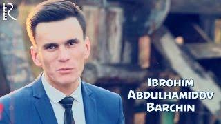 Превью из музыкального клипа Иброхим Абдулхамидов - Барчин