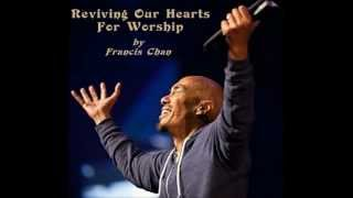 Francis Chan Reviving Our Hearts For Worship Sermon