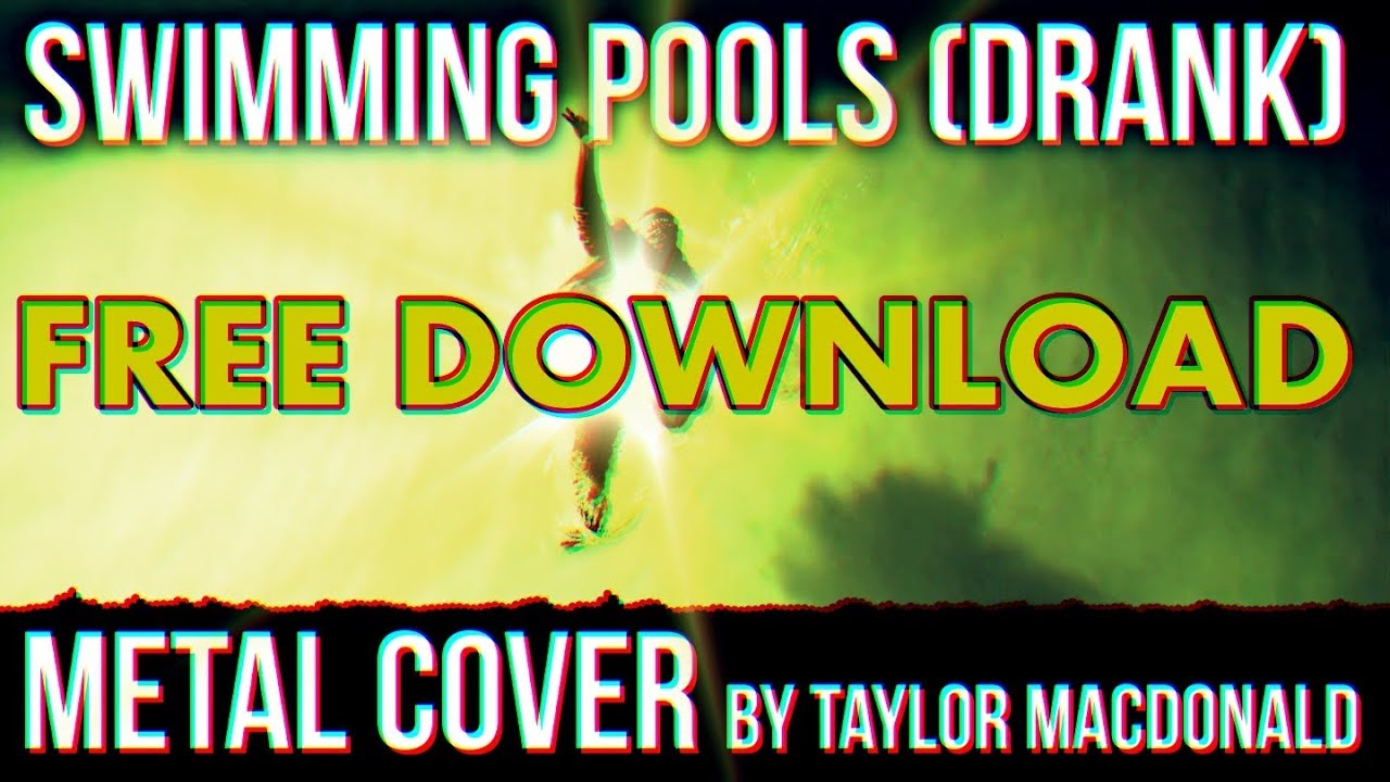 Swimming Pools Drank Metal Cover By Taylor Macdonald Youtube