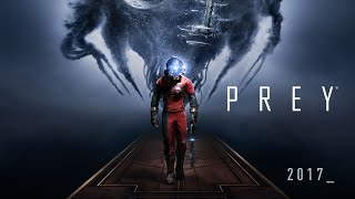 Prey - Gameplay Trailer