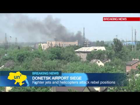 Battle for Donetsk Airport: Ukrainian army clashes with Kremlin-backed militants in East Ukraine