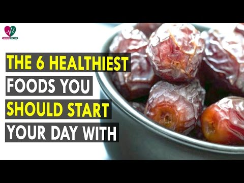 The 6 Healthiest Foods You Should Start Your Day With || Health Sutra - Best Health Tips