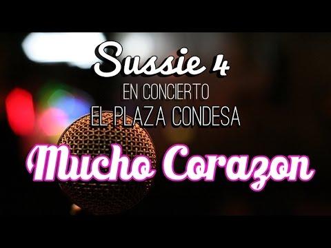 Sussie 4 - Mucho Corazón En vivo en El Plaza Condesa 26/09/2014
