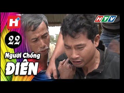 Người Chồng Điên -  Tập 22 | Phim Tình Cảm Việt Nam Đặc Sắc Mới Nhất 2016